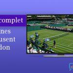 Chaînes diffusent Wimbledon