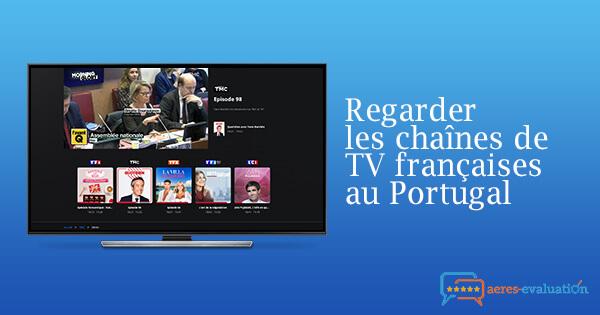 Débloquer chaînes françaises Portugal