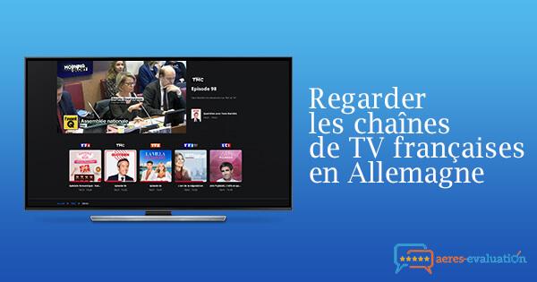 Débloquer chaînes françaises Allemagne