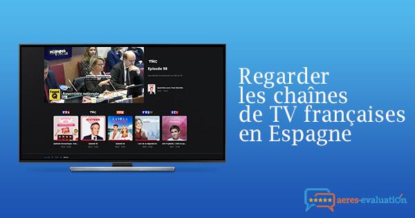 Débloquer chaînes françaises Espagne