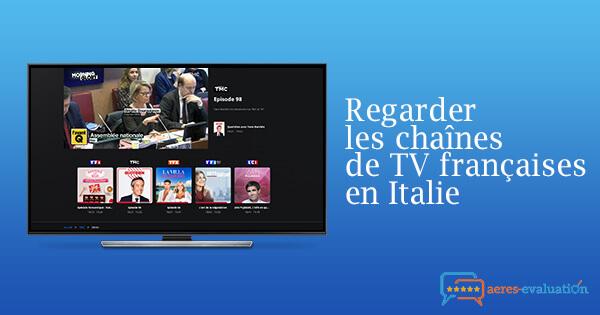 Débloquer chaînes françaises Italie