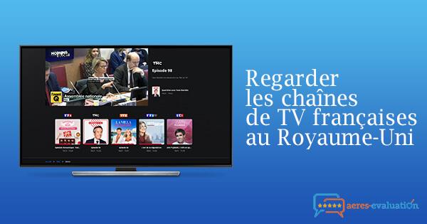 Débloquer chaînes françaises Royaume-Uni