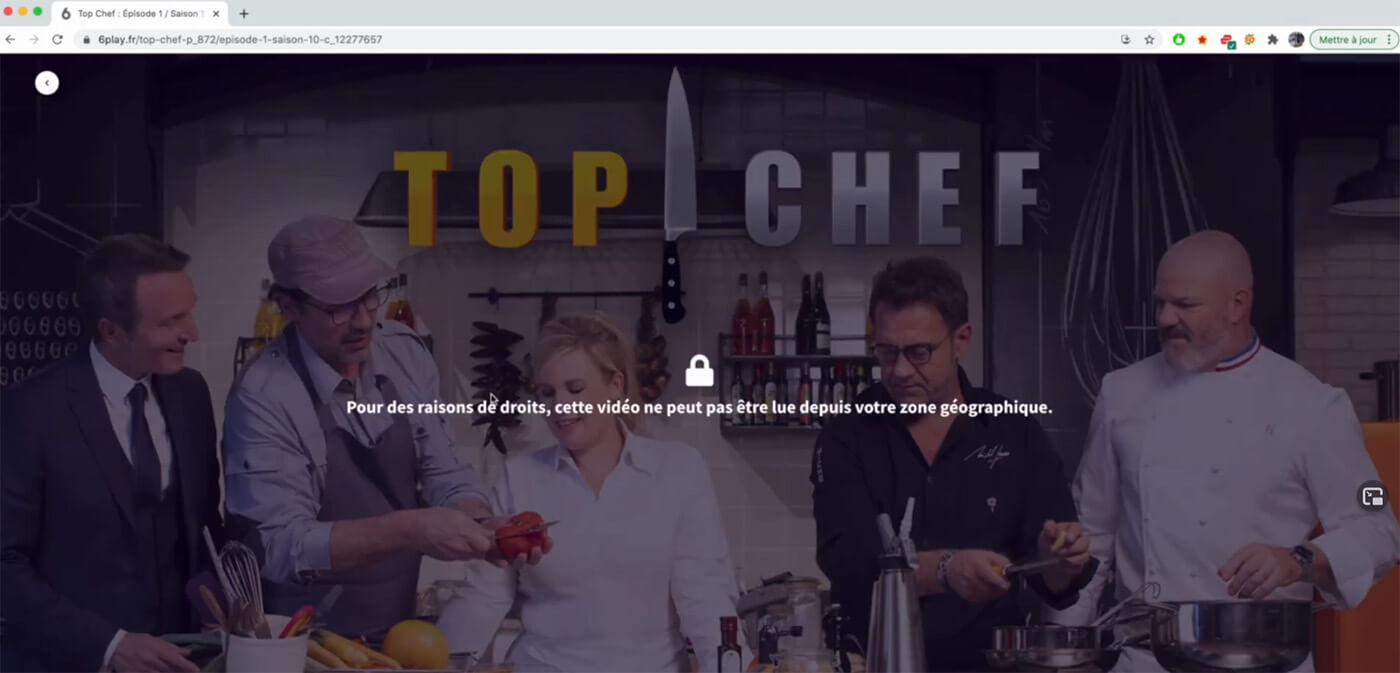 Message erreur blocage 6play Top Chef étranger