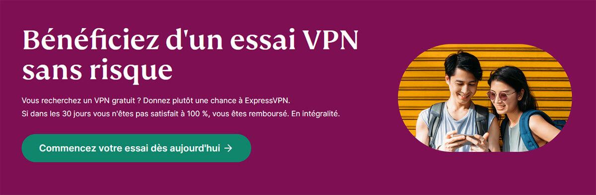 Essai gratuit 30 jours ExpressVPN